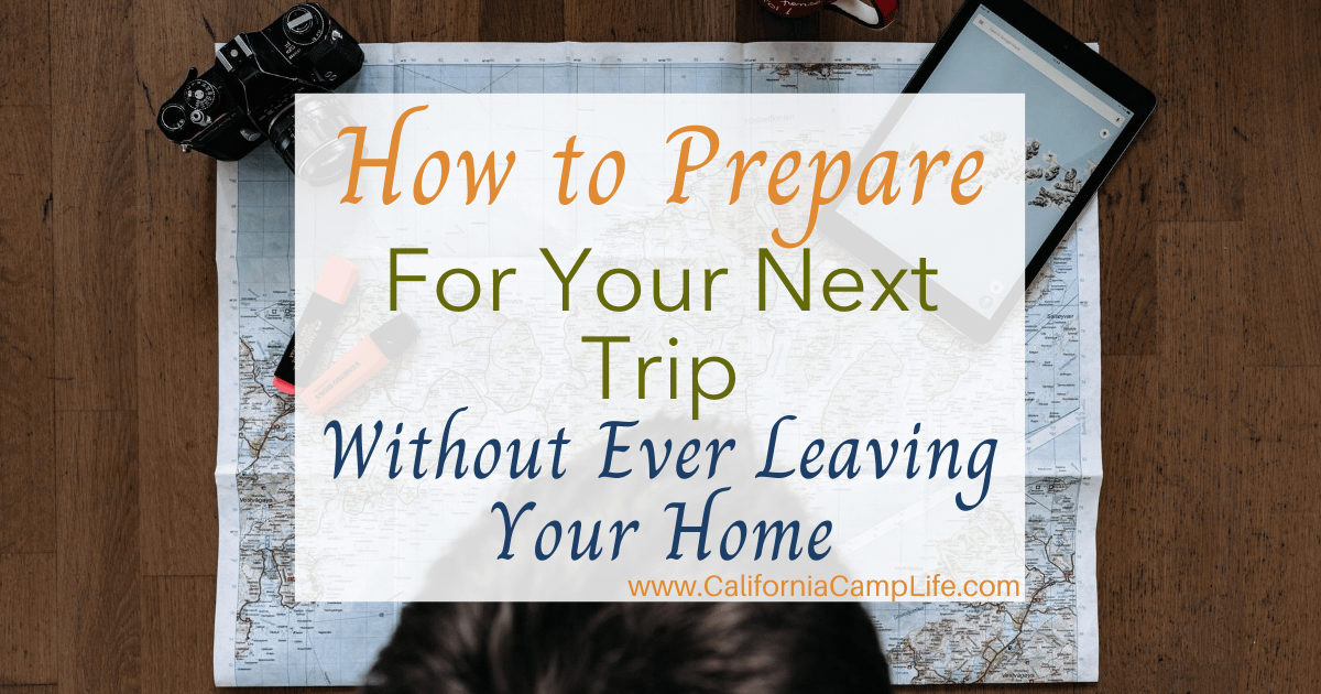 How to Prepare For Your Next Trip Without Ever Leaving Your Home