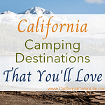 California Camping Destinations That You'll Love