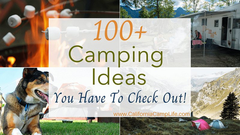 100+ Camping Ideas You Have To Check Out!